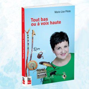 Livre Marie-Lise Pilote TOUT BAS OU À VOIX HAUTE